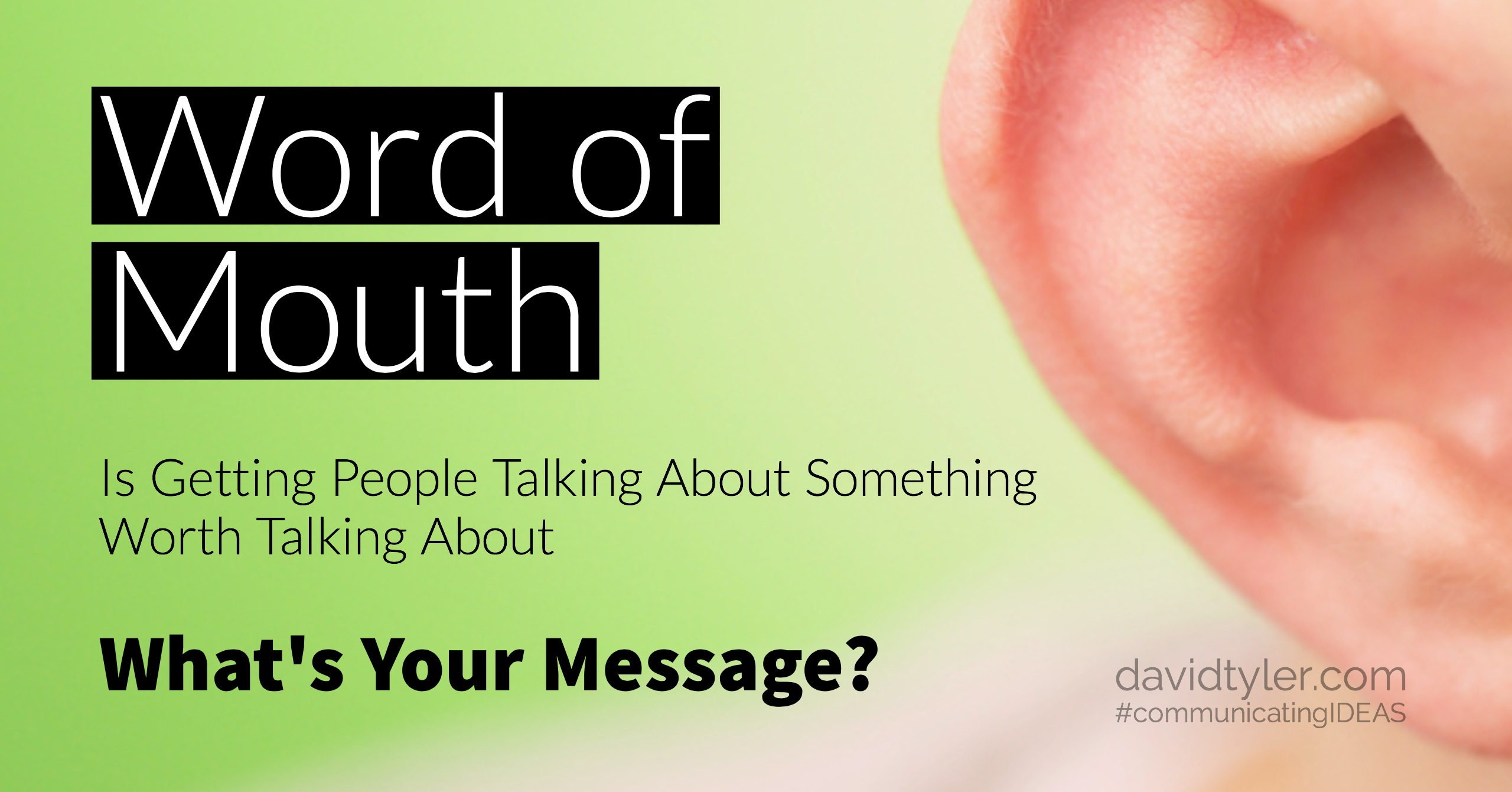 Word of Mouth is Getting People Talking about Something Worth Talking About